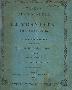 Verdi's grand opera of La traviata = The lost one : in Italian and English as produced at the Prince of Wales Opera House, Sydney, under the management of Mr. Samuel Colville.