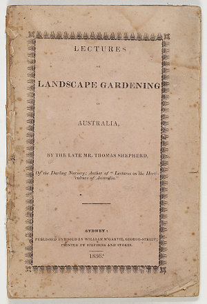 Lectures on landscape gardening in Australia / by Thomas Shepherd.