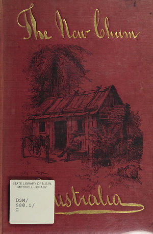 """The """"new chum"""" in Australia, or, The scenery, life, and manners of Australians in town and country / by Percy Clarke."""