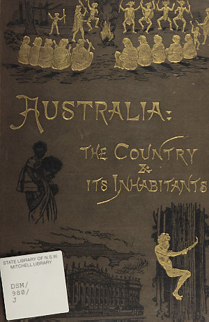 Australia : the country and its inhabitants / abridged from the Larger work of K.E. Jung.