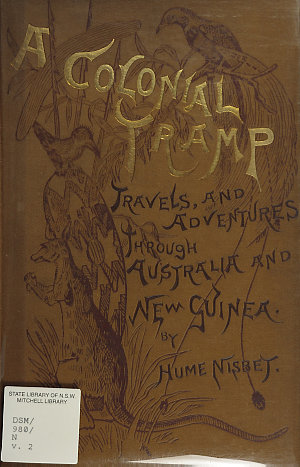 A colonial tramp : travels and adventures in Australia and New Guinea / by Hume Nisbet.