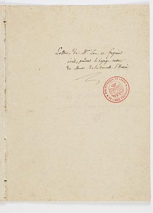 Item 02: Lettres de Mme. Louis de Freycinet ecrites pendant le voyage autour du Monde de la Corvette l'Uranie, 1817-1819, transcribed and edited by Louis-Claude de Saulces de Freycinet, after 1820 and before 1842
