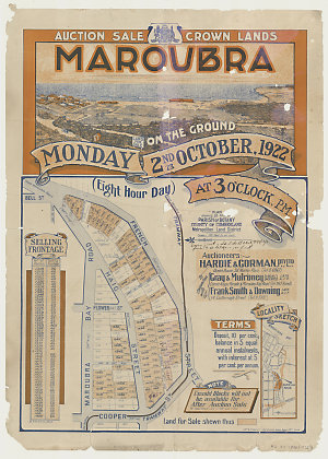 Auction sale Crown Lands Maroubra : on the ground Monday 2nd October, 1922, at 2 o'clock, p.m. / Dept. of Lands ; Auctioneers, Hardie & Gorman Pty Ltd, Gray & Mulroney, Frank Smith & Downing.